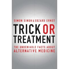 Trick or Treatment: The Undeniable Facts about Alternative Medicine